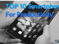 生产力排名前10的智能手机